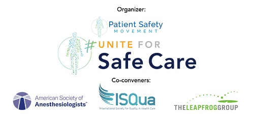 Patient Safety Movement Foundation, the American Society of Anesthesiologists, The Leapfrog Group, and the International Society for Quality in Health Care Join Forces for #UniteForSafeCare World Patient Safety Day Campaign